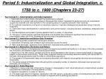 period 5 industrialization and global integration c 1750 to c 1900 chapters 23 27