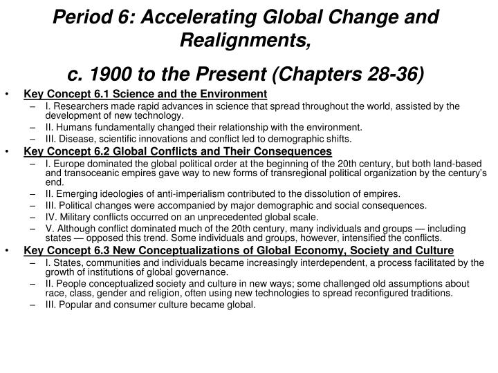 Period 6: Accelerating Global Change and Realignments,
