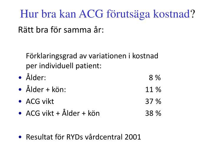 Hur bra kan ACG förutsäga kostnad