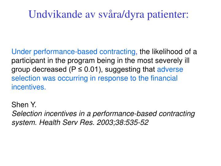 Undvikande av svåra/dyra patienter: