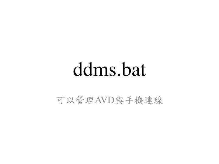 ddms.bat
