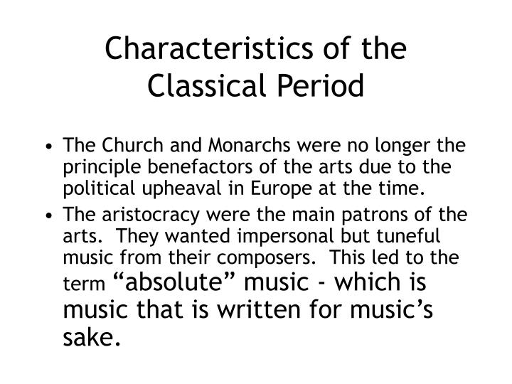 Characteristics of the Classical Period