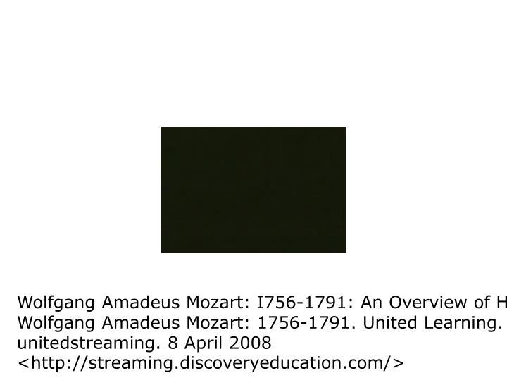 Wolfgang Amadeus Mozart: I756-1791: An Overview of His Music (05:24)