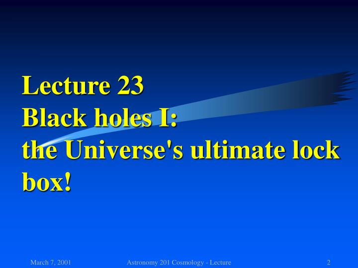 Lecture 23 black holes i the universe s ultimate lock box