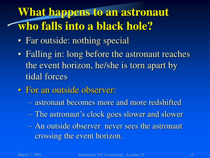 What happens to an astronaut who falls into a black hole?