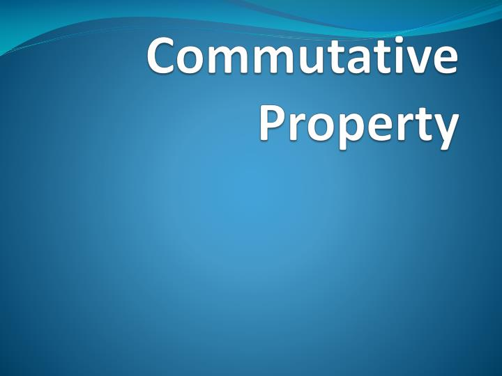 What Does The Commutative Property State