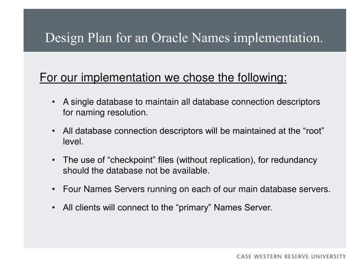 Design Plan for an Oracle Names implementation.