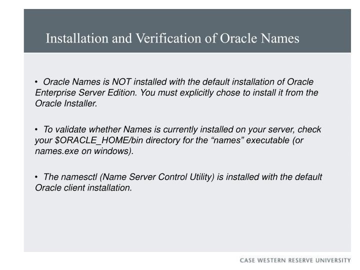 Installation and Verification of Oracle Names