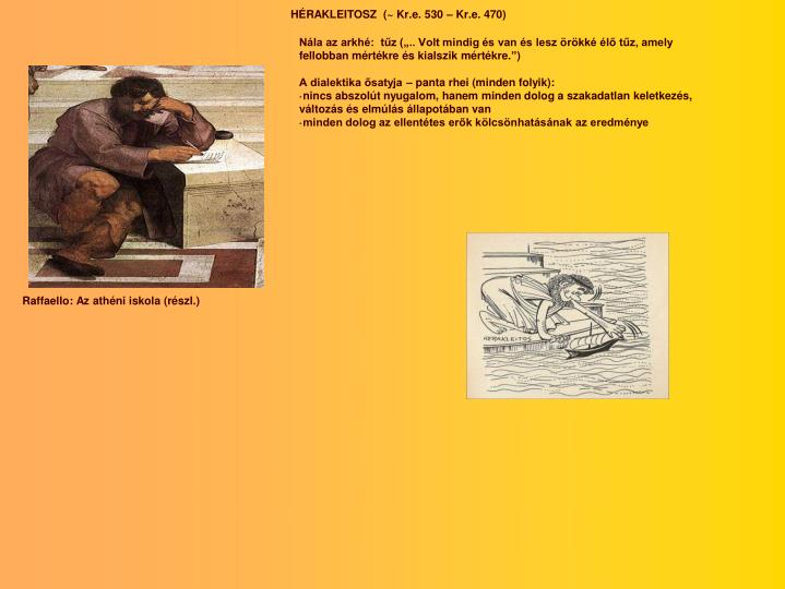 HÉRAKLEITOSZ  (~ Kr.e. 530 – Kr.e. 470)