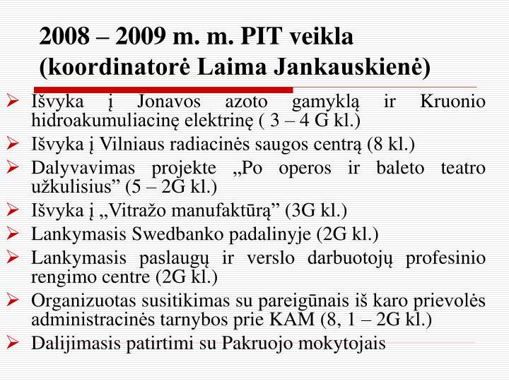 2008 – 2009 m. m. PIT veikla