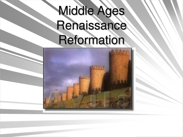comparison of renaissance and middle ages essay