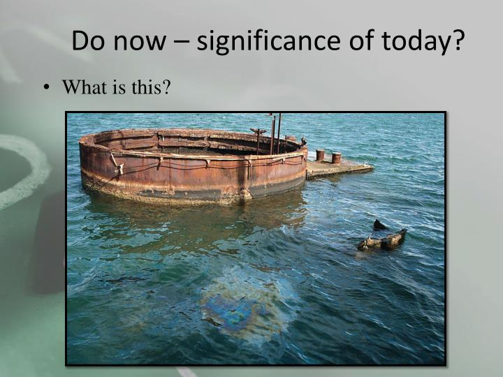 Do now significance of today