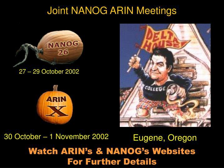 Joint NANOG ARIN Meetings