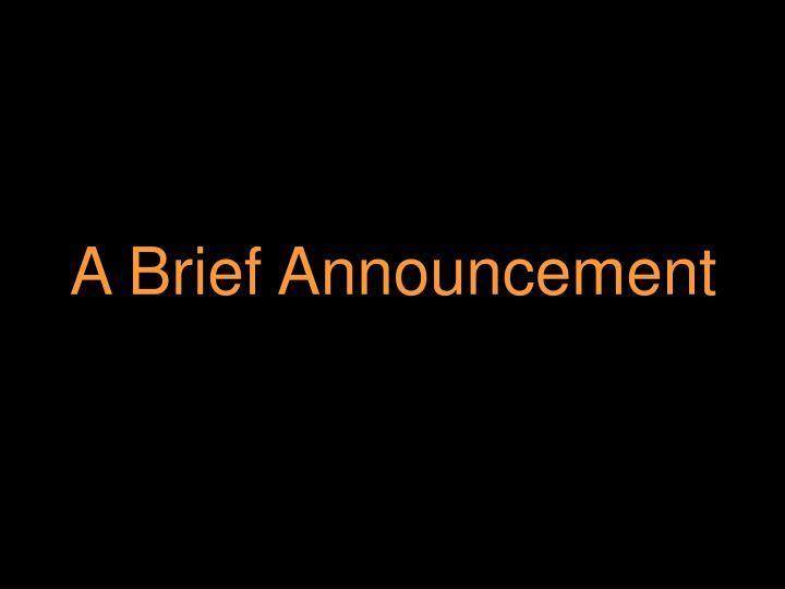 A Brief Announcement
