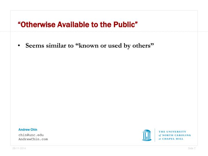 """Otherwise Available to the Public"""