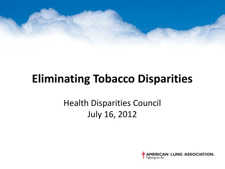 Eliminating Tobacco Disparities