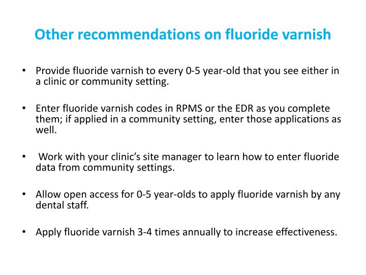 Other recommendations on fluoride varnish