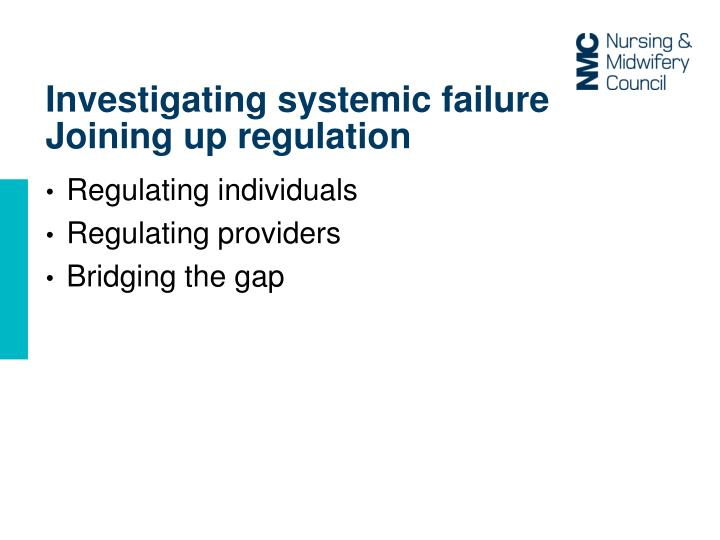 Investigating systemic failure