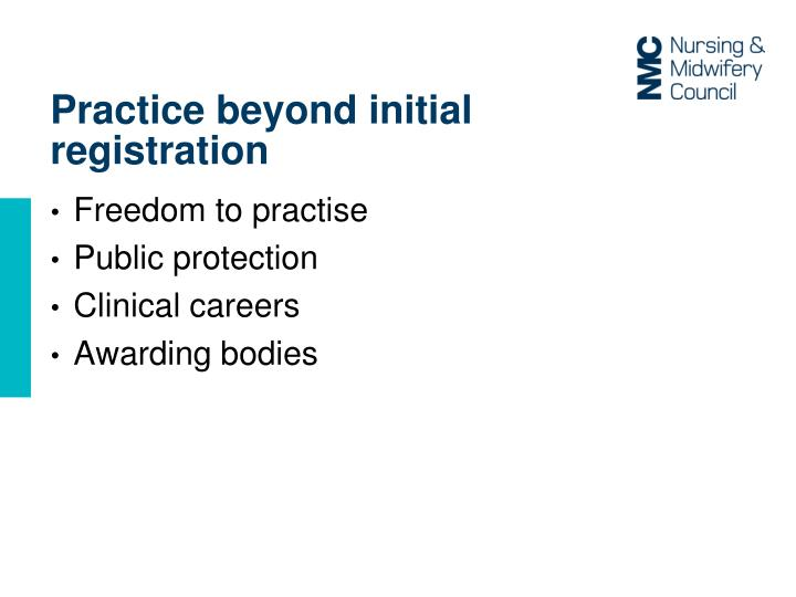 Practice beyond initial registration