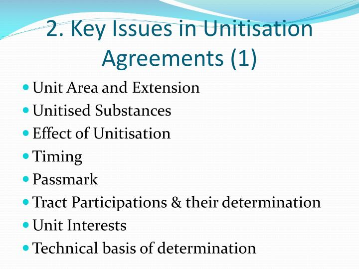 2. Key Issues in Unitisation Agreements (1)