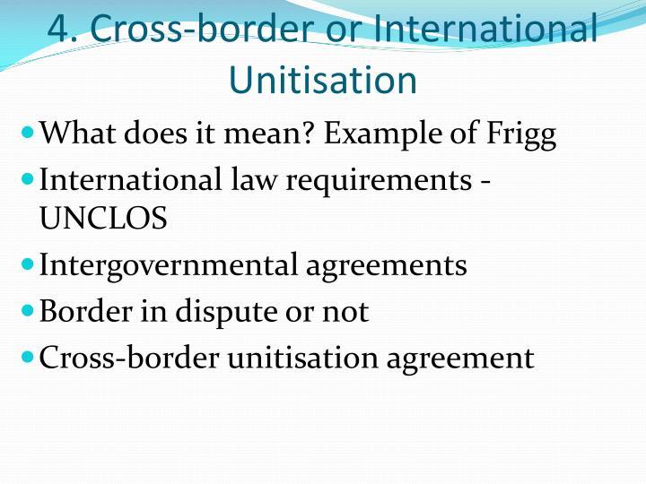 4. Cross-border or International Unitisation