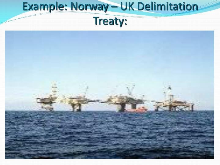 Example: Norway – UK Delimitation Treaty: