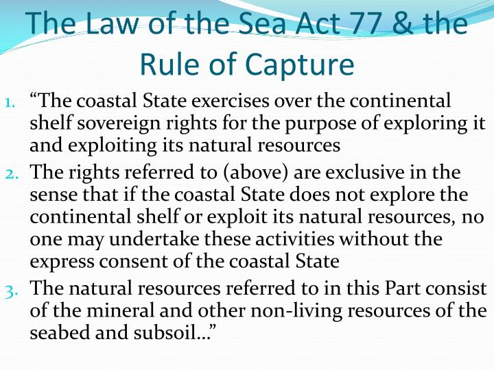 The Law of the Sea Act 77 & the Rule of Capture
