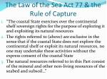 the law of the sea act 77 the rule of capture