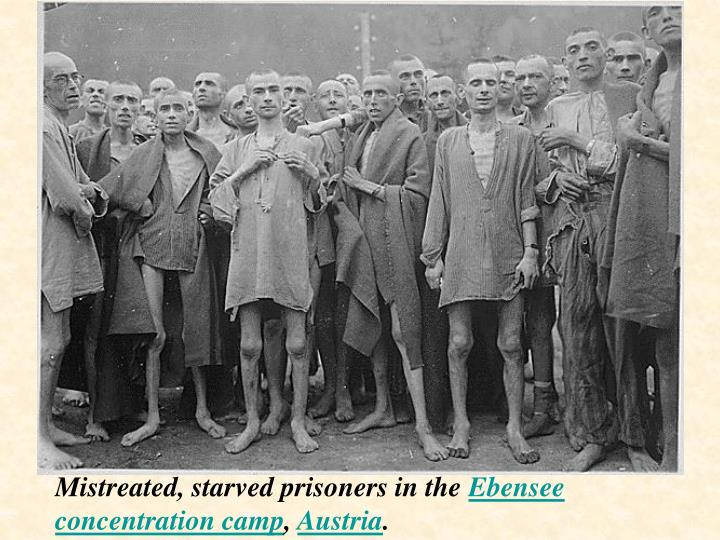 Mistreated, starved prisoners in the