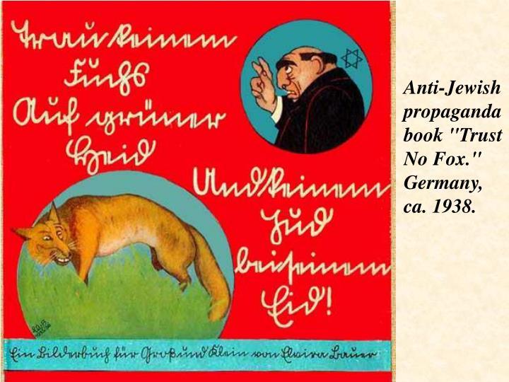 """Anti-Jewish propaganda book """"Trust No Fox."""" Germany, ca. 1938."""
