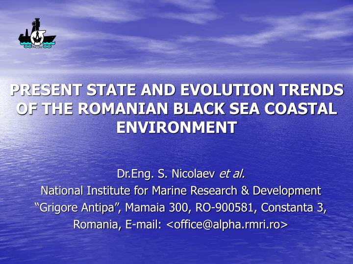 Present state and evolution trends of the romanian black sea coastal environment