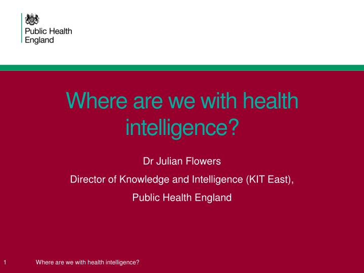 Where are we with health intelligence?