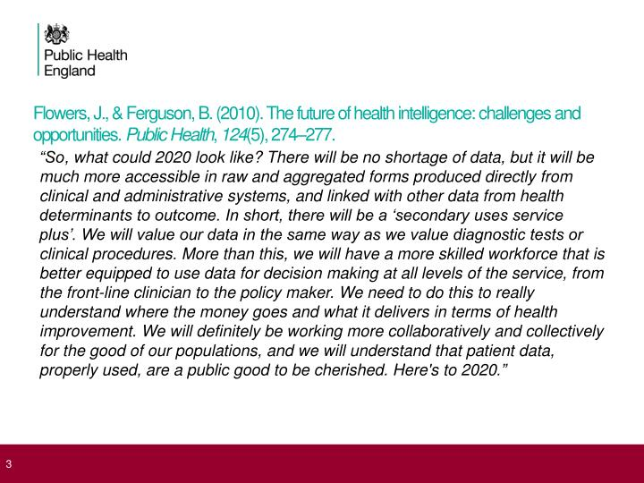 Flowers, J., & Ferguson, B. (2010). The future of health intelligence: challenges and opportunities....