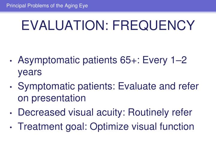 Asymptomatic patients 65+: Every 1–2 years