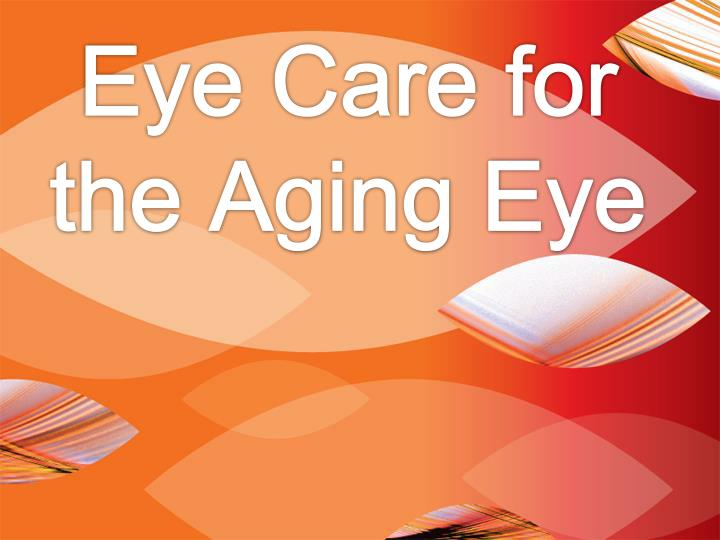 eye care for the aging eye