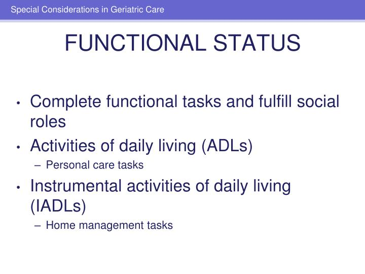 Complete functional tasks and fulfill social roles