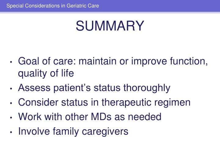 Goal of care: maintain or improve function, quality of life