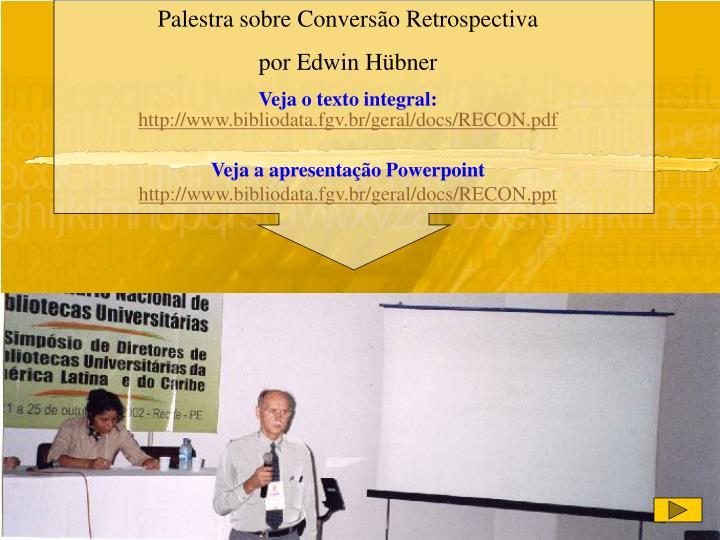 Palestra sobre Conversão Retrospectiva