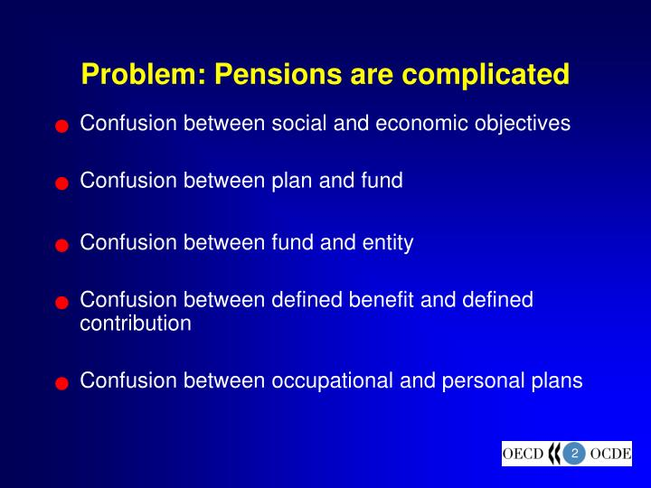 Problem: Pensions are complicated