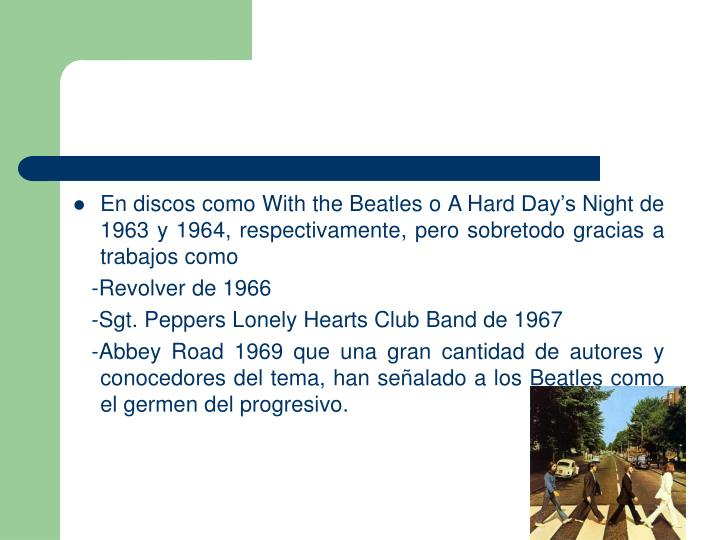 En discos como With the Beatles o A Hard Days Night de 1963 y 1964, respectivamente, pero sobretodo gracias a trabajos como