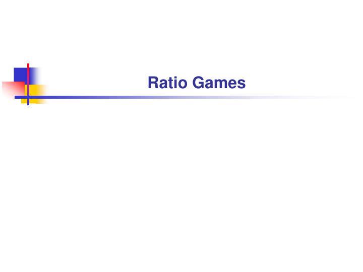 Ratio Games