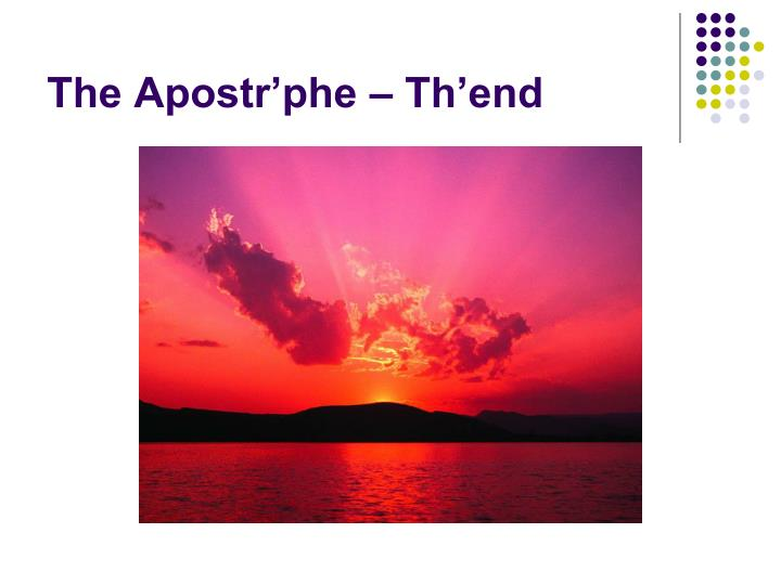 The Apostr'phe – Th'end