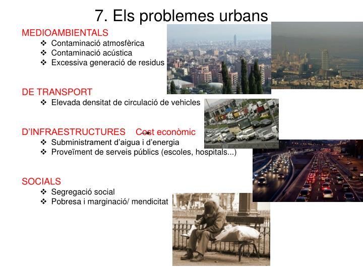 7. Els problemes urbans