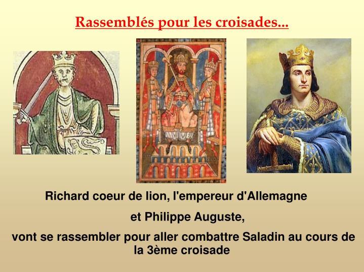 Rassemblés pour les croisades...