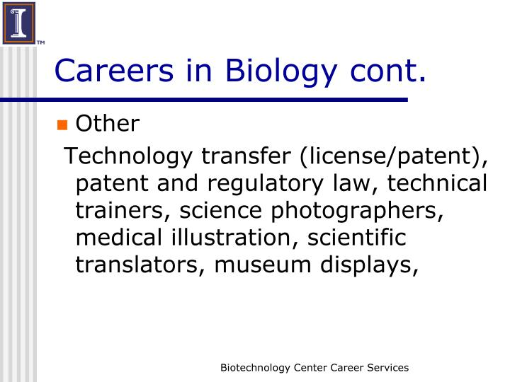 Careers in Biology cont.