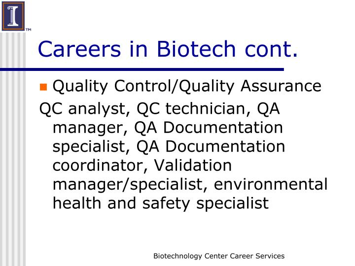 Careers in Biotech cont.