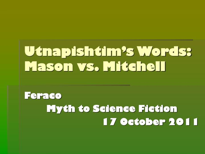 Utnapishtim s words mason vs mitchell