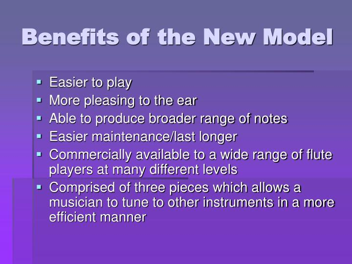 Benefits of the New Model