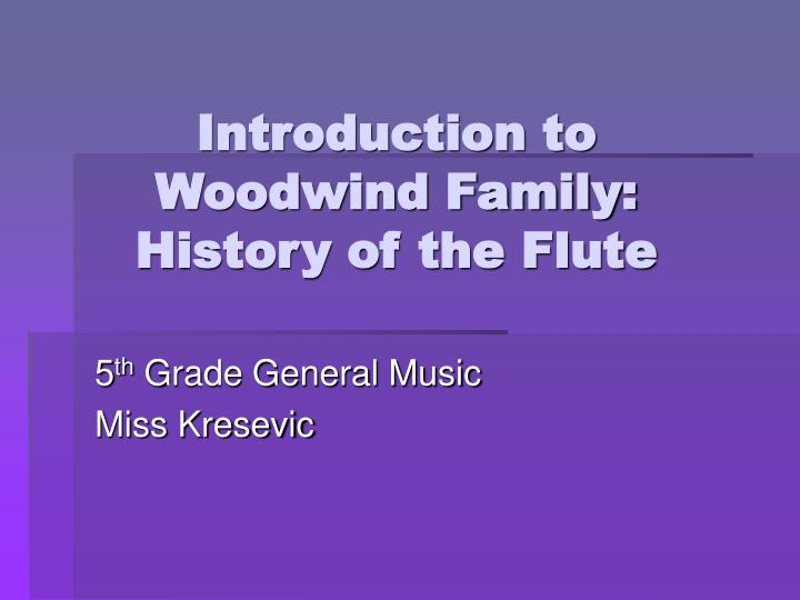 Introduction to woodwind family history of the flute