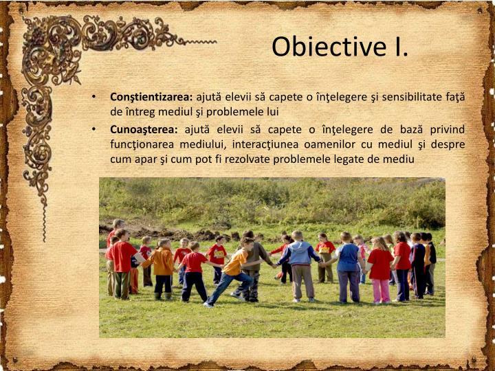 Obiective I.